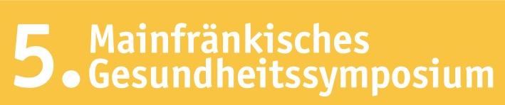 5. Mainfränkisches Gesundheitssymposium – Digitalisierung & Telemedizin